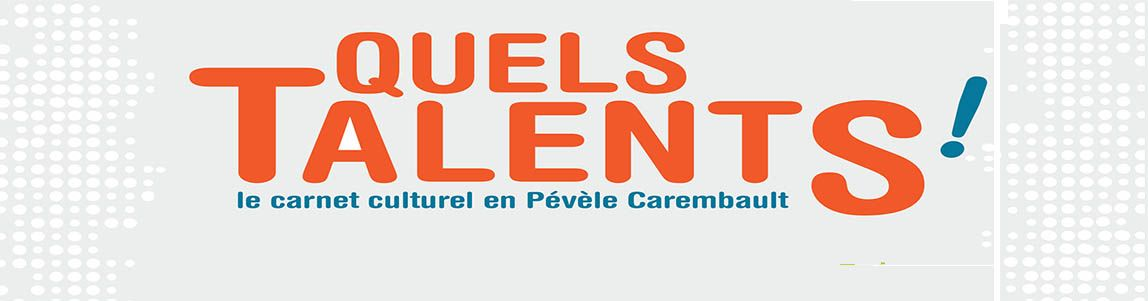 Quels Talents ! - édition septembre-octobre 2017